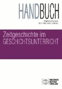 Handbuch Zeitgeschichte im Geschichtsunterricht.