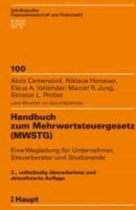 Handbuch zum Mehrwertsteuergesetz (MWSTG) - Eine Wegleitung für Unternehmer, Steuerberater und Studierende.