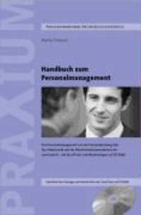 Handbuch zum Personalmanagement - Das Personalmanagement von der Personalplanung über das Arbeitsrecht und die Mitarbeiterkommunikation bis zum Austritt. Mit Excel-Tools und Wordvorlagen auf CD-ROM.