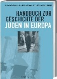 Handbuch zur Geschichte der Juden in Europa.