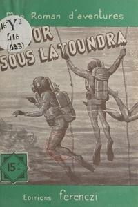 Handecault - De l'or sous la Toundra.