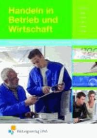 Handeln in Betrieb und Wirtschaft - Wirtschafts- und Betriebslehre für gewerbliche Berufsschulen Lehr-/Fachbuch.