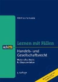 Handels- und Gesellschaftsrecht - Lernen mit Fällen - Materielles Recht & Klausurenlehre.