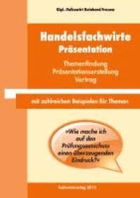 Handelsfachwirte: Präsentation - Themenfindung - Präsentationserstellung - Vortrag.