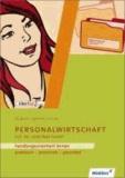 Handlungsorientiertes Lernen mit der Interrad GmbH. Lernfeld Personalwirtschaft . Arbeitsheft.