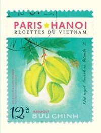 Hando Youssouf et Mido Youssouf - Paris Hanoï - Recettes traditionnelles & familiales vietnamiennes.