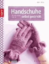 Handschuhe selbst gestrickt - Für die ganze Familie.
