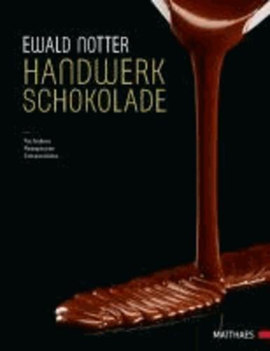 Handwerk Schokolade - Techniken - Rezepturen - Schaustücke.