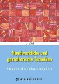 Handwerkliche und gestalterische Techniken - Anleitung für Ausbildung und Praxis in der Ergotherapie.