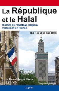 Hanen Rezgui Pizette - La République et le halal - Histoire de l'abattage religieux musulman en France.