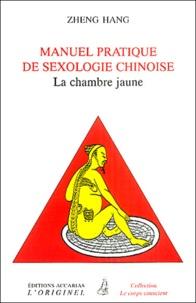 Hang Zheng - Manuel pratique de sexologie chinoise - (La chambre jaune).