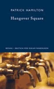 Hangover Square - Eine Geschichte aus dem finstersten Earl's Court.