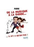 Hani - De la musique à la danse il n'y a qu'un pas.