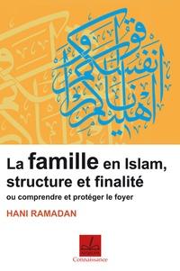 Hani Ramadan - Famille en islam - Structure et finalité ou Comprendre et protéger le foyer.