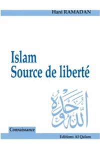 Hani Ramadan - Islam, source de liberté.