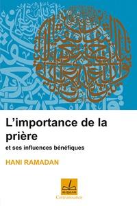 Hani Ramadan - L'importance de la prière et ses influences bénéfiques.