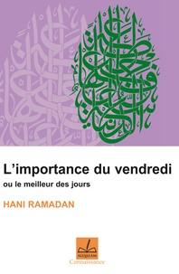 Hani Ramadan - L'importance du vendredi ou Le meilleur des jours.
