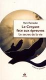 Hani Ramadan - Le croyant face aux épreuves - Le secret de la vie.