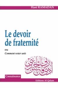 Hani Ramadan - Le Devoir de fraternité ou comment rester unis.