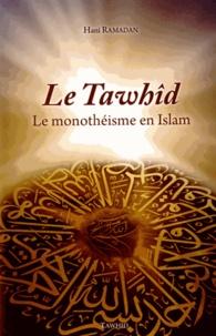 Hani Ramadan - Le Tawhid - Le monothéisme en Islam.