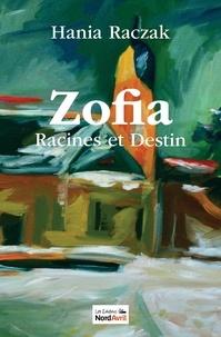 Hania Raczak - Zofia, racines et destin.