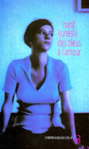 Hanif Kureishi - Des bleus à l'amour.