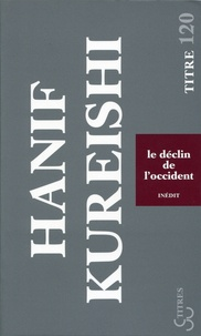 Hanif Kureishi - Le déclin de l'Occident.