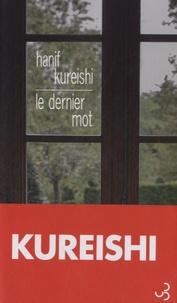 Hanif Kureishi - Le dernier mot.