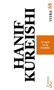 Hanif Kureishi - Le mot et la bombe.