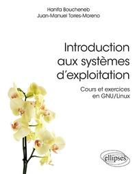 Introduction aux systèmes d'exploitation- Cours et exercices en GNU/Linux - Hanifa Boucheneb |
