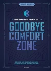 Hanine Mhannd - Goodbye comfort zone - transformez votre vie en un jeu.