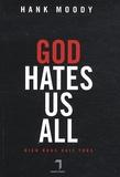 Hank Moody et Jonathan Grotenstein - God hates us all - Dieu nous hait tous.
