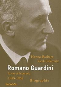 Hanna-Barbara Gerl-Falkovitz - Romano Guardini (1885-1968) - Sa vie et son oeuvre.