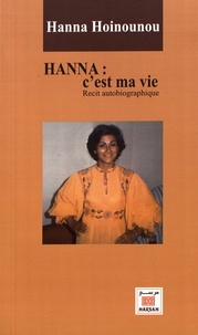Hanna Hoinounou - Hanna : c'est ma vie.