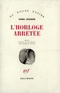 Hanna Johansen - L'horloge arretée.