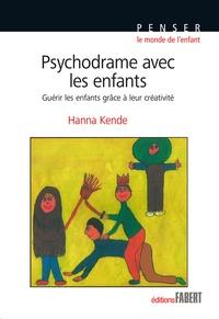 Hanna Kende - Psychodrame avec les enfants - Guérir les enfants grâce à leur créativité.
