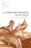 Hanna Konicka et Hélène Wlodarczyk - La littérature polonaise du XXe siècle - Textes, styles et voix.