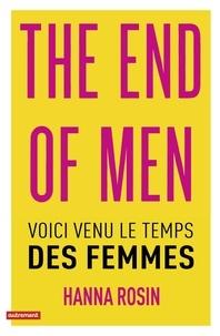 Hanna Rosin - The end of men - Voici venu le temps des femmes.