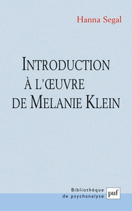 Hanna Segal - Introduction à l'oeuvre de Mélanie Klein.