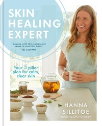 Hanna Sillitoe - Skin Healing Expert - Your 5 pillar plan for calm, clear skin.