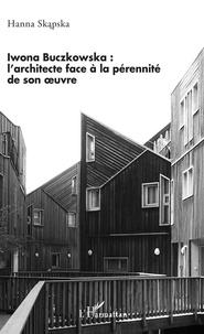 Il livre le téléchargement Iwona Buczkowska :  - l'architecte face à la pérennité de son oeuvre PDF (French Edition) 9782140140136