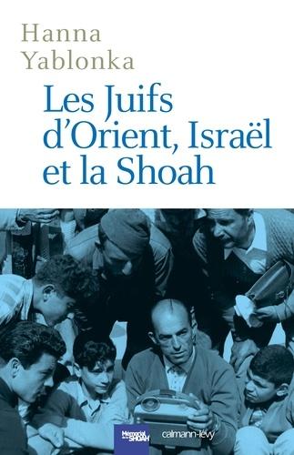 Hanna Yablonka - Les juifs d'Orient, Israël et la Shoah.