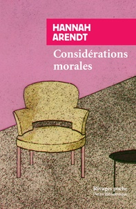 Hannah Arendt - Considérations morales.