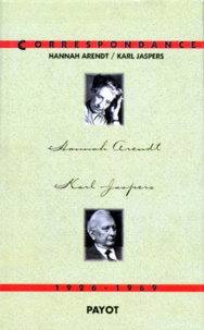 Hannah Arendt et Karl Jaspers - Correspondance - 1926-1969.
