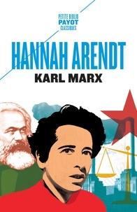 Hannah Arendt - Karl Marx - Et la tradition de la pensée politique occidentale.