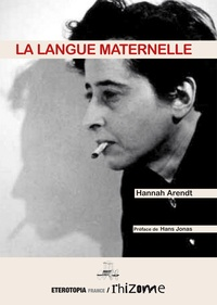 Hannah Arendt - La langue maternelle.