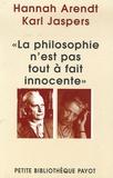 Hannah Arendt et Karl Jaspers - La philosophie n'est pas tout à fait innocente.