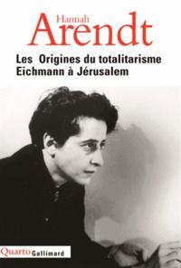 Hannah Arendt - Les Origines du totalitarisme - Eichmann à Jérusalem.