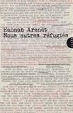 Hannah Arendt - Nous autres refugiés.