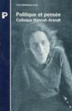 Hannah Arendt - Politique et pensée.